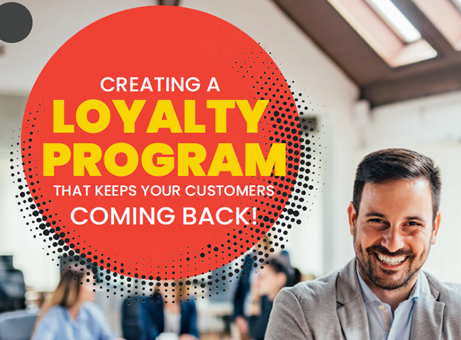 Creating a Loyalty Program That Keeps Your Customers Coming Back